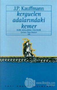Kerguelen Adalarındaki Kemer Elem Adalarına Yolculuk