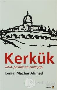 Kerkük  Tarih, Politika ve Etnik Yapı