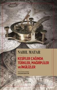 Keşifler Çağında Türkler, Mağripliler ve İngilizler
