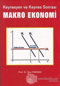 Keynesyen ve Keynes Sonrası Makro Ekonomi