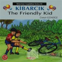 Kibarcık The Friendly Kid