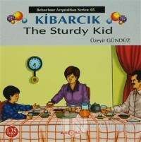 Kibarcık The Sturdy Kid
