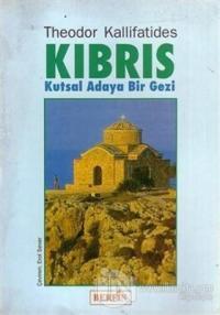 Kıbrıs Kutsal Adaya Bir Gezi %25 indirimli Theodor Kallifatides
