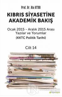 Kıbrıs Siyasetine Akademik Bakış Ocak 2015 Aralık 2015 Arası Yazılar v