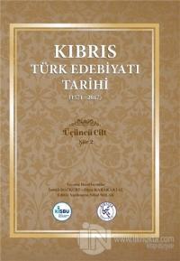 Kıbrıs Türk Edebiyatı Tarihi 3.Cilt (1571 - 2017) (Ciltli) İsmail Bozk