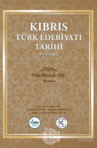 Kıbrıs Türk Edebiyatı Tarihi 4.Cilt (1571 - 2017) (Ciltli) İsmail Bozk