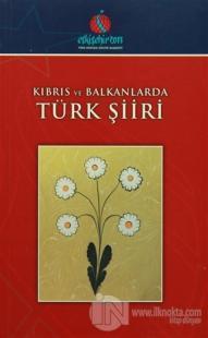 Kıbrıs ve Balkanlarda Türk Şiiri
