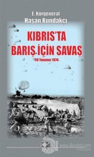 Kıbrıs'ta Barış İçin Savaş (20 Temmuz 1974)