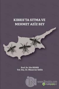 Kıbrıs'ta Sıtma ve Mehmet Aziz Bey