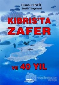 Kıbrıs'ta Zafer ve 40 Yıl