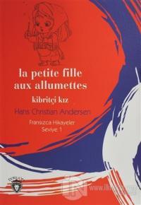 La Petite Fille Aux Allumettes Kibritçi Kız Fransızca Hikayeler Seviye 1