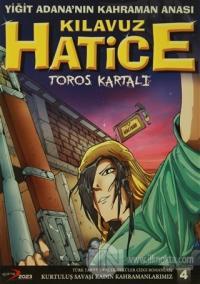 Kılavuz Hatice Toros Kartalı - Yiğit Adana'nın Kahraman Anası