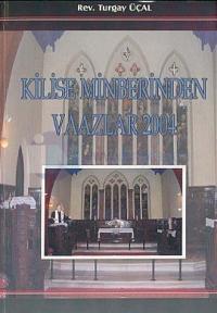 Kilise Minberinden Vaazlar 2004
