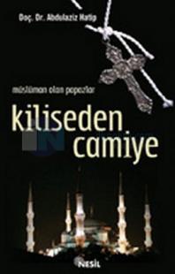 Kiliseden Camiye Müslüman Olan Papazlar