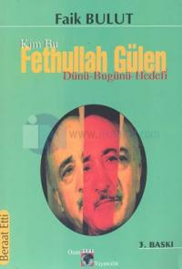 Kim Bu Fethullah Gülen? - Dünü - Bugünü - Hedefi-baskısı yok