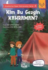 Kim Bu Gezgin Kahraman? - Anadolu'nun Süper Kahramanları Serisi 6