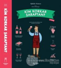 Kim Korkar Şaraptan (Ciltli)