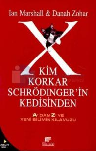 Kim Korkar Schrödinger'in Kedisinden A'dan Z'ye Yeni Bilimin Kılavuzu