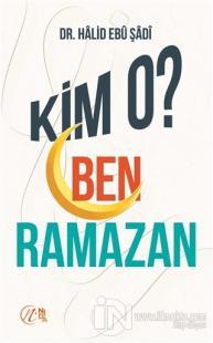Kim O? Ben Ramazan