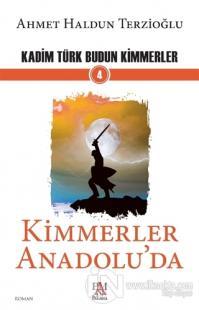 Kimmerler Anadolu'da - Kadim Türk Budun Kimmerler 4