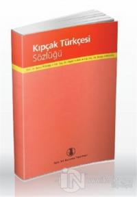 Kıpçak Türkçesi Sözlüğü
