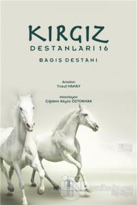 Kırgız Destanları 16 Bagış Destanı