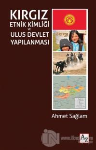 Kırgız Etnik Kimliği ve Ulus Devlet Yapılanması