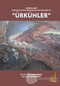 Kırgızların Özgürlük Eşitlik Bağımsızlık Mücadeleleri ve Ürkünler Tölö