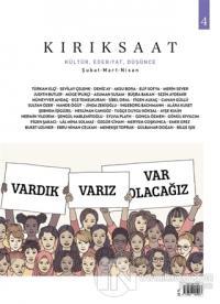 Kırıksaat Kültür, Edebiyat ve Düşünce Dergisi Sayı: 4 Şubat-Mart-Nisan