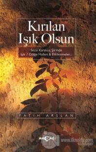 Kırılan Işık Olsun Fatih Arslan