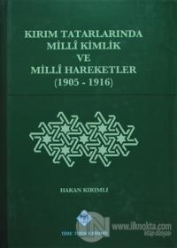 Kırım Tatarlarında Milli Kimlik ve Milli Hareketler (1905-1916) (Ciltli)