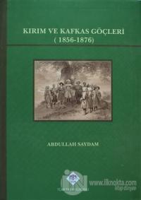 Kırım ve Kafkas Göçleri (Ciltli)