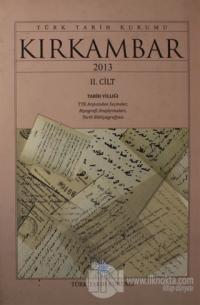Kırkambar 2013 Tarih Yıllığı Cilt 2 (Ciltli)