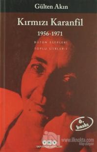 Kırmızı Karanfil 1956-1971 Gülten Akın