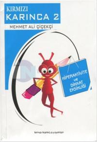 Kırmızı Karınca 2 - Hiperaktivite ve Dikkat Eksikliği