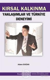 Kırsal Kalkınma Yaklaşımlar ve Türkiye Deneyimi