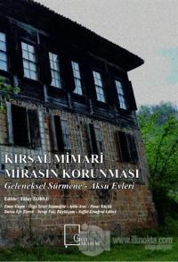 Kırsal Mimari Mirasın Korunması: Geleneksel Sürmene - Aksu Evleri Tüla