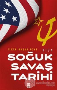 Kısa Soğuk Savaş Tarihi İlkin Başar Özal