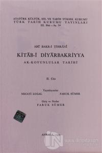 Kitab-i Diyarbakriyya - Ak-Koyunlular Tarihi 2. Cüz