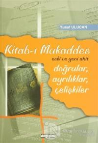 Kitab-ı Mukaddes Doğrular, Ayrılıklar, Çelişkiler