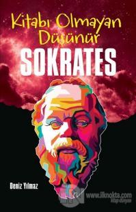 Kitabı Olmayan Düşünür Sokrates