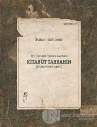 Kitabüt Tabbahin - Bir Osmanlı Yemek Yazması (2 Kitap Takım Kutulu)
