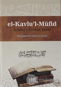 Kitabu't Terhid Şerhi - El Kavlu'l Müfid 1.Cilt (Ciltli)