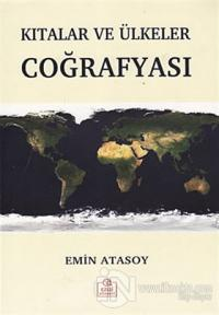Kıtalar ve Ülkeler Coğrafyası %15 indirimli Emin Atasoy