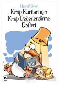 Kitap Kurtları İçin Kitap Değerlendirme Defteri Mavisel Yener