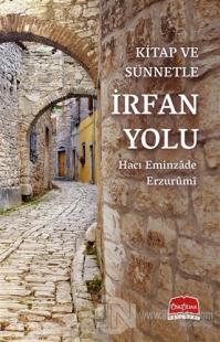 Kitap ve Sünnetle İrfan Yolu Hacı Eminzade Erzurumi