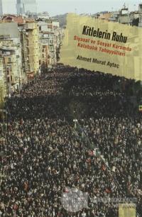 Kitlelerin Ruhu %15 indirimli Ahmet Murat Aytaç