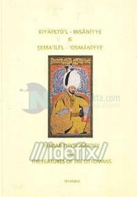 Kıyafetü'l-İnsaniyye Fi Şema'ili'l-Osmaniyye Human Phsiognomy or the Features of the Ottom