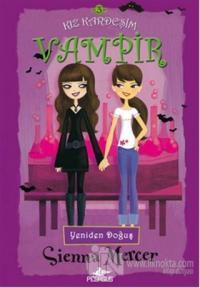 Kız Kardeşim Vampir 3: Yeniden Doğuş