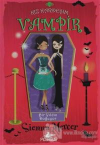 Kız Kardeşim Vampir 8: Bir Yıldız Doğuyor